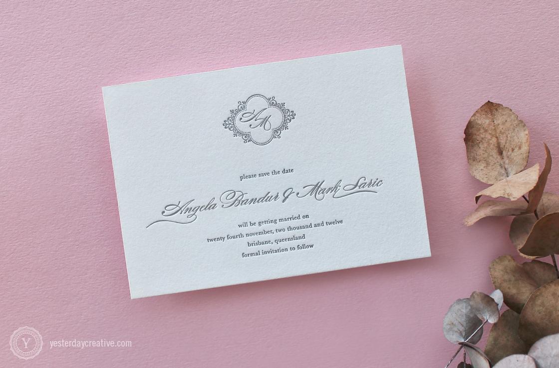 Yesterday Creative Letterpress Wedding Stationery Brisbane -Design & Print - Angela & Mark, Save the Date - classic script typesetting and custom monogram letterpressed in grey ink on white cotton paper.